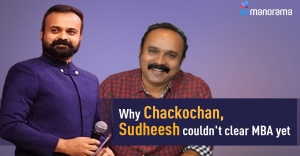 Why Chackochan, Sudheesh couldn't clear MBA yet