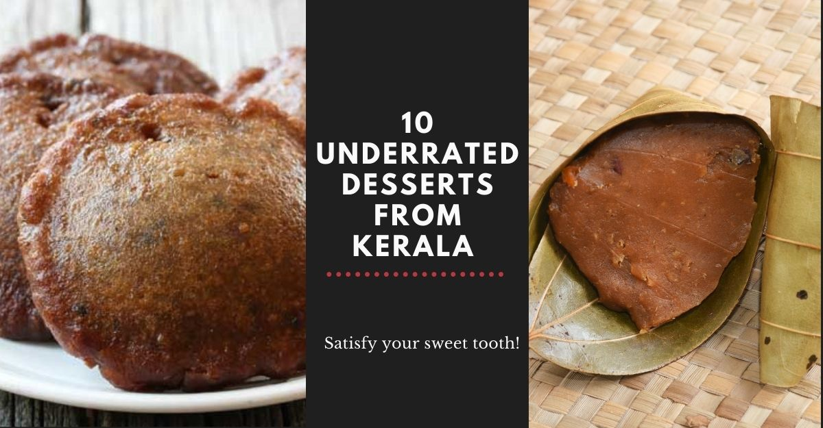 10 underrated desserts from Kerala