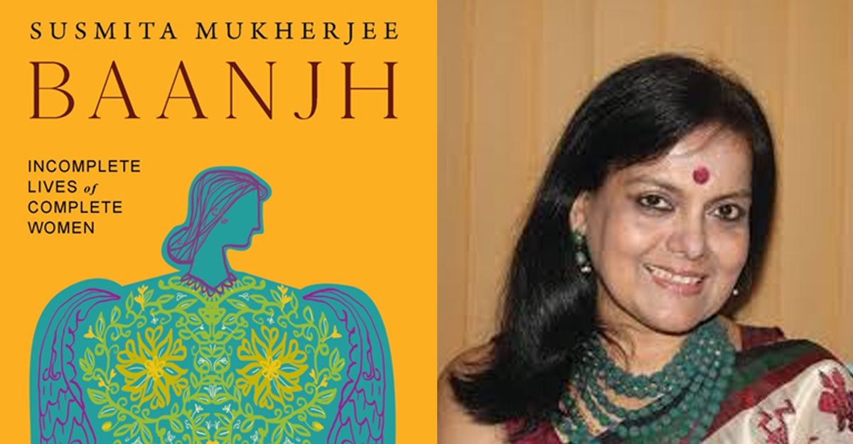 Susmita Mukherjee's book BAANJH is a journey into the world of women