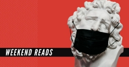 Weekend Reads: Has the race for COVID vaccine mutated into a deadly game of geopolitics? and more