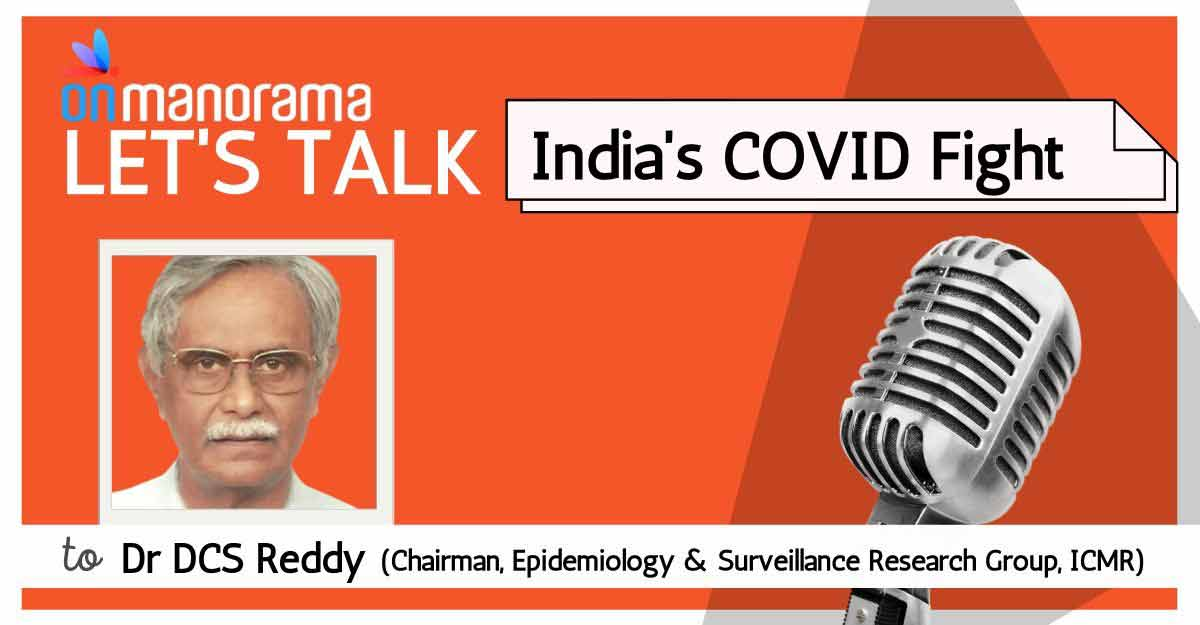 Let's Talk Podcast: ICMR's epidemiology panel chief Dr DCS Reddy on India's COVID fight