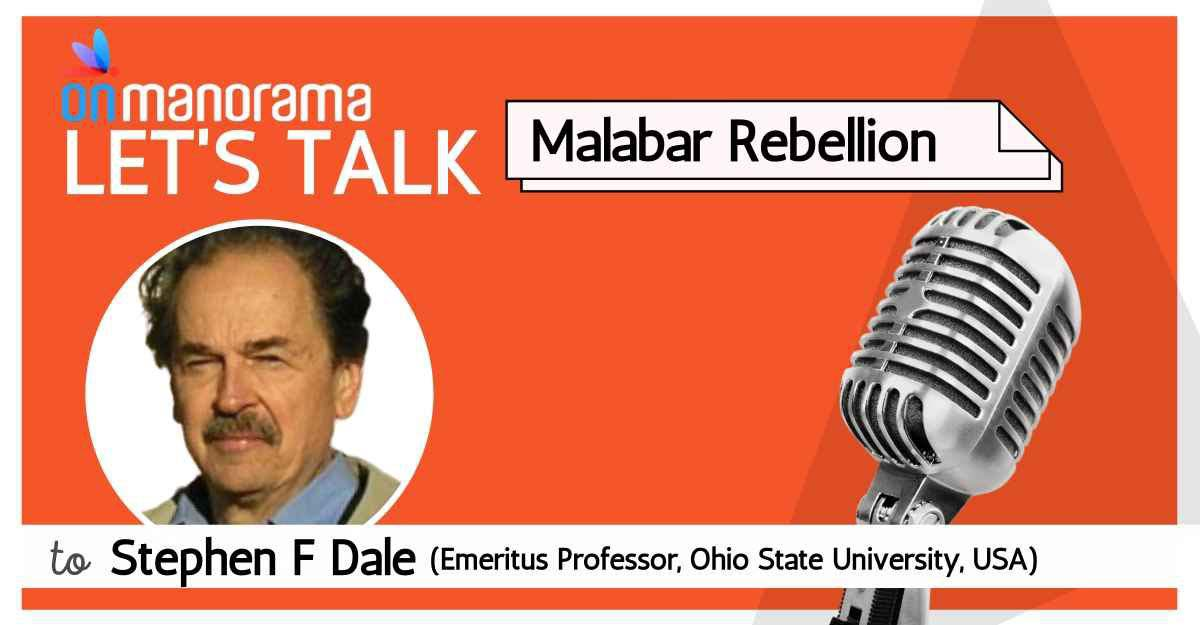Let's Talk Podcast: US historian Stephen F Dale on Malabar Rebellion