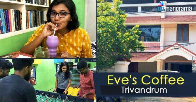 Trivandrum Eatouts: Eve's Coffee